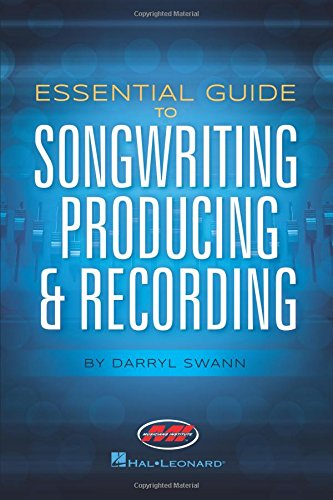 9781476899756: Essential Guide to Songwriting, Producing & Recording