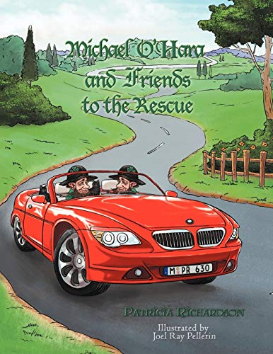 Michael O'Hara And Friends To The Rescue: Richardson, Patricia A.