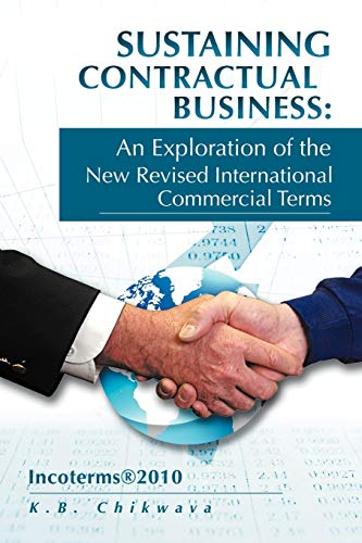 9781477100738: Sustaining Contractual Business: An Exploration of the New Revised International Commercial Terms: Incoterms®2010