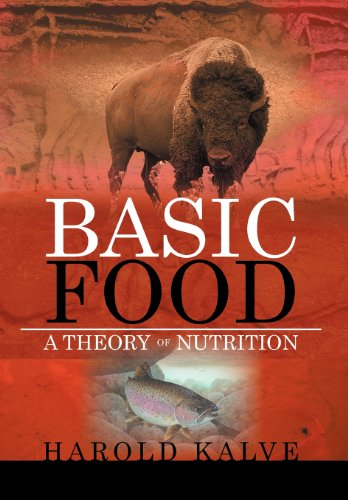 9781477101278: Basic Food: A Theory of Nutrition