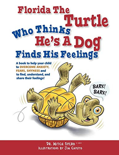Florida The Turtle: Who Thinks He's A Dog Finds His Feelings: Dr. Mitch Spero