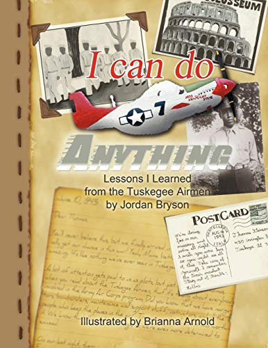 9781477102169: I Can Do Anything: Lessons I Learned from the Tuskegee Airmen