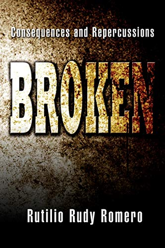9781477102862: Broken: Consequences and Repercussions