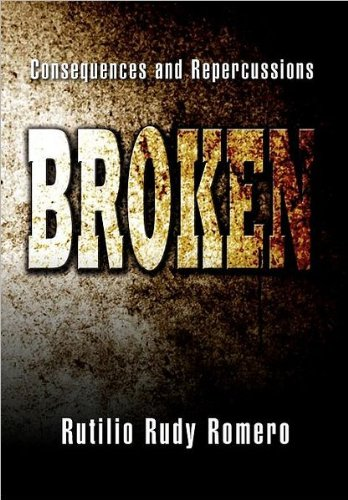 9781477102879: Broken: Consequences and Repercussions