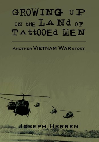 9781477102954: Growing Up in the Land of Tattooed Men: Another Vietnam War Story