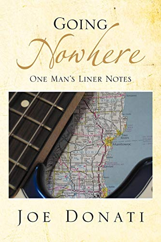Going Nowhere: One Man's Liner Notes: Joe Donati