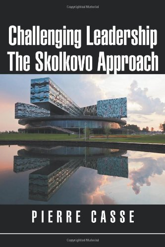 Challenging Leadership The Skolkovo Approach: Pierre Casse