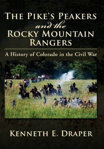 9781477104774: The Pike's Peakers and the Rocky Mountain Rangers: A History of Colorado in the Civil War