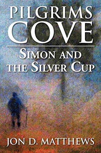 Pilgrims Cove: Simon and the Silver Cup: Jon D Matthews