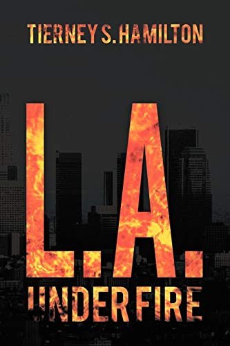 L. A. Under Fire: Tierney S Hamilton