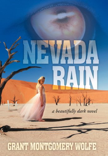Nevada Rain: A Beautifully Dark Novel: Grant Montgomery Wolfe