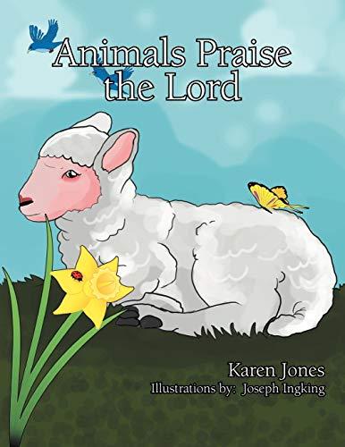 Animals Praise the Lord: Karen Jones