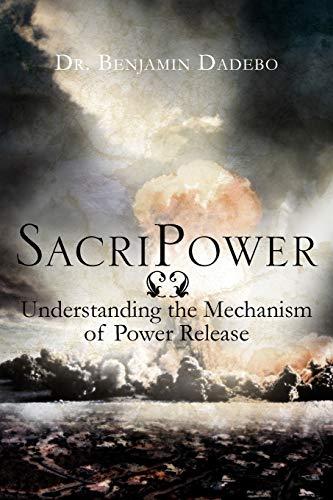 Sacripower: Understanding the Mechanism of Power Release: Benjamin Dadebo