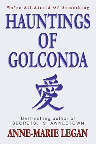 Hauntings of Golconda (Paperback or Softback): Legan, Anne-Marie