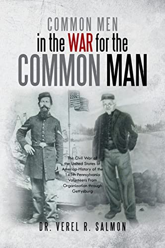 Common Men in the War for the Common Man: The Civil War of the United States of America-History of ...
