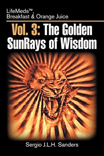 Vol. 3: The Golden SunRays of Wisdom: Sergio J.l.h. Sanders
