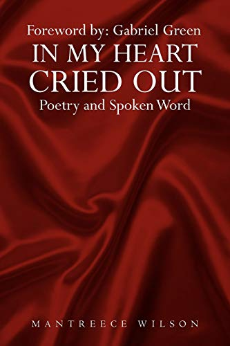 9781477107676: In My Heart Cried Out: Spoken Word Poetry