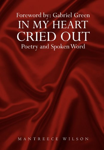 9781477107683: In My Heart Cried Out: Spoken Word Poetry