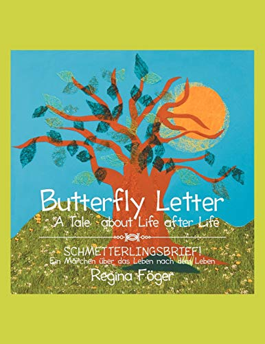 Butterfly Letter: A Tale about Life After Life: Regina FÃ ger
