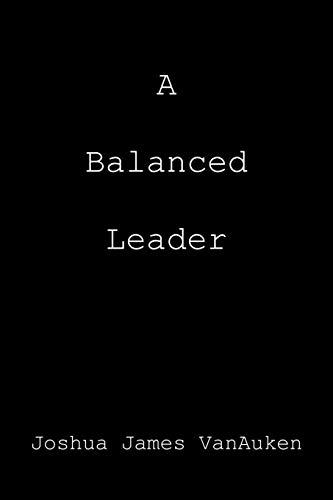 9781477111369: A Balanced Leader