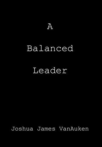 9781477111376: A Balanced Leader