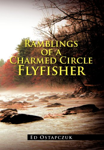 9781477112014: Ramblings of a Charmed Circle Flyfisher