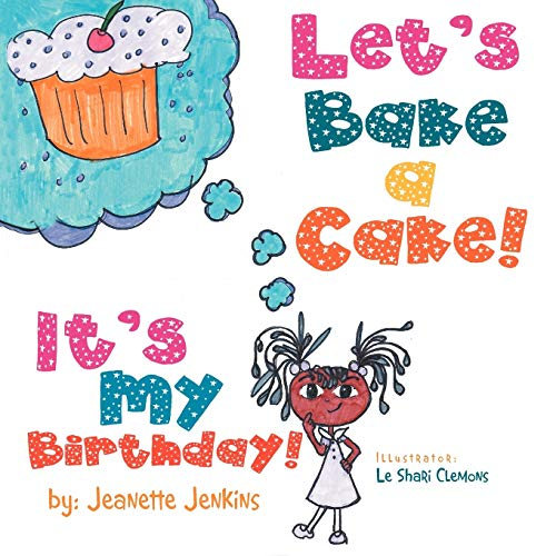 9781477112212: Let's Bake a Cake: It's My Birthday