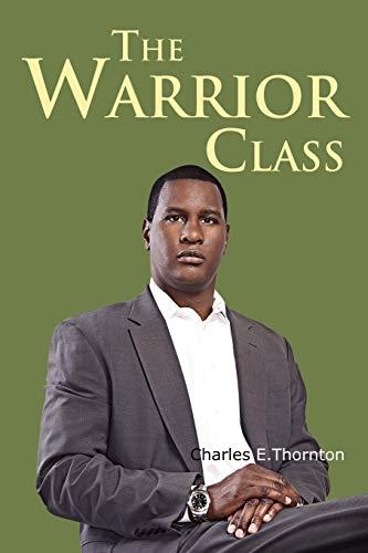 9781477112496: The Warrior Class