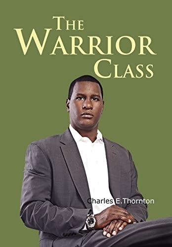 9781477112502: The Warrior Class