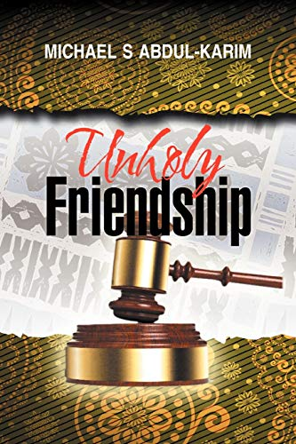 9781477112779: Unholy Friendship