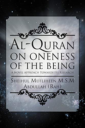 Al-Quran on Oneness of The Being: Sheihul Mufliheen Abdullah