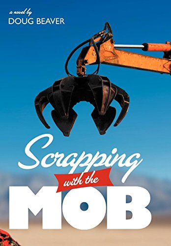 Scrapping with the Mob: Doug Beaver