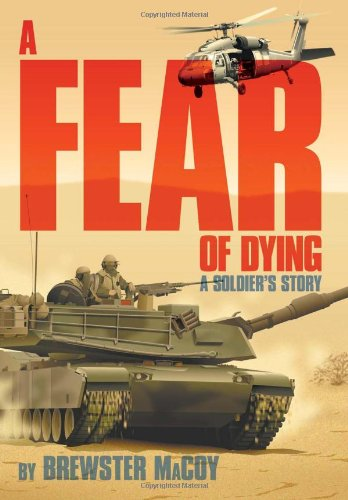 A Fear of Dying: A Soldiers Story: Brewster MaCoy