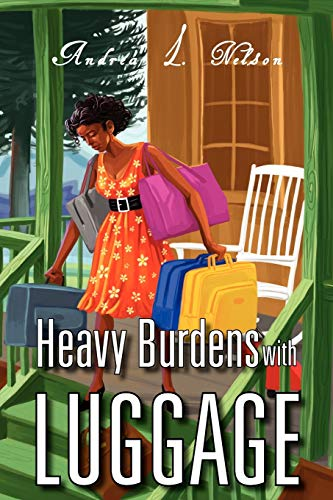 Heavy Burdens with Luggage: Andrea L. Nelson