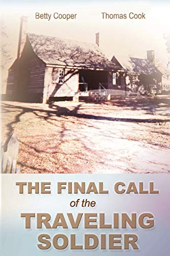 The Final Call of the Traveling Soldier (1477116753) by Cooper, Betty; Cook, Thomas