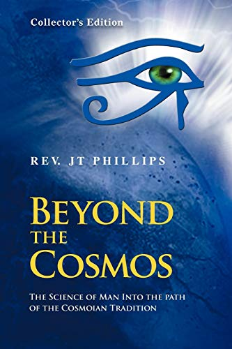 9781477117170: Beyond The Cosmos, The Science of Man Into the path of the Cosmoian Tradition
