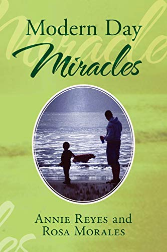 Modern Day Miracles (Paperback): Annie Reyes, Rosa