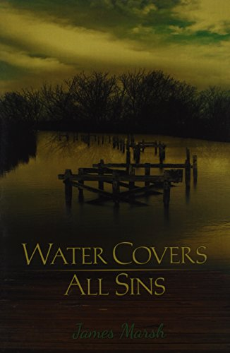Water Covers All Sins: James Marsh