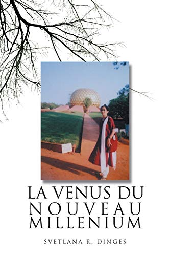 La Venus Du Nouveau Millenium: Svetlana R. Dinges