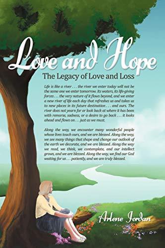 Love and Hope: The Legacy of Love and Loss: Jordan, Arlene