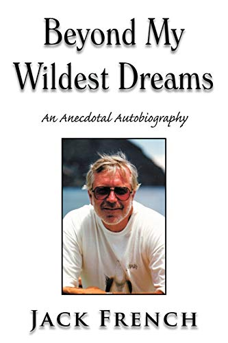 9781477121672: Beyond My Wildest Dreams: An Anecdotal Autobiography