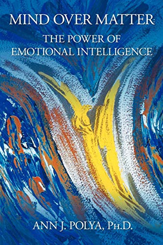 9781477124277: Mind Over Matter: The Power of Emotional Intelligence