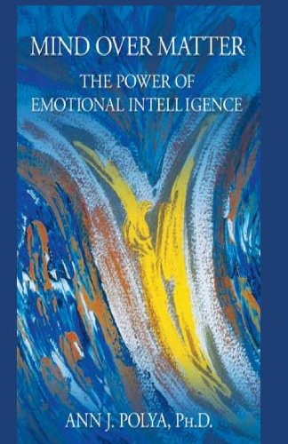 9781477124284: Mind Over Matter: The Power of Emotional Intelligence