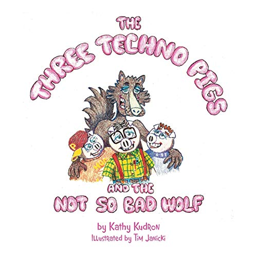 9781477124383: The Three Techno Pigs and the Not So Bad Wolf