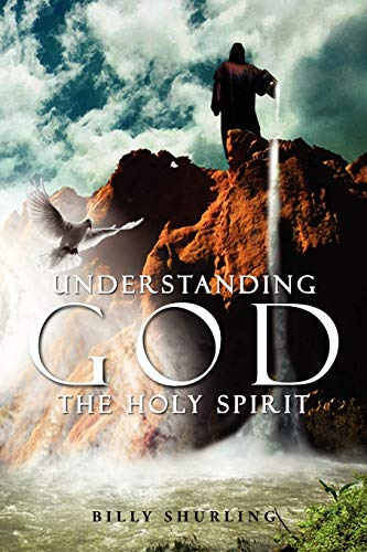 9781477125502: Understanding God the Holy Spirit