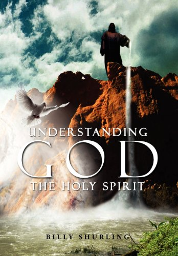 9781477125519: Understanding God the Holy Spirit
