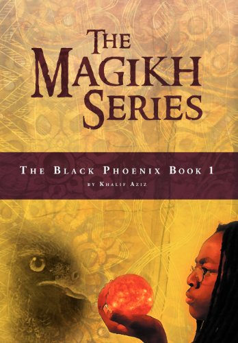 The Magikh Series: The Black Phoenix Book 1: Khalif Aziz