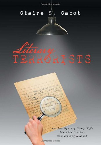 9781477132623: Literary Terrorists: Another Mystery Story with Adelaide Stubbs, Handwriting Analyst
