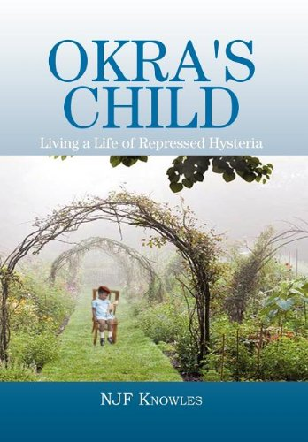 9781477134054: Okra's Child: Living a Life of Repressed Hysteria