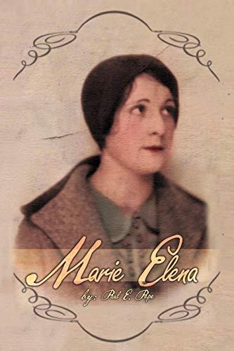 Marie Elena (Paperback): Paul E Pepe